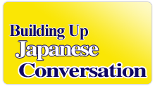 Building Up Japanese Conversation